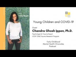 Young Children and COVID-19 Series: Dr. Chandra Ghosh Ippen & Host Tena Sloan - Episode 1 ECMHC